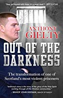 Out of the Darkness: The Transformation of One of Scotland's Most Violent Prisoners