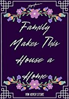 "Family Makes This House a Home: Blank Recipe Journal to Write in , recipe box ,empty recipe Food Cookbook Design, 100-Pages recipe cards 7"" x 10"" Collect the Recipes You Love in Your Own Custom book Made in USA"