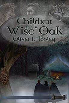 Children of the Wise Oak by [Tooley, Oliver J.]