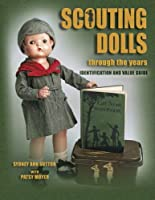 Scouting Dolls Through the Years: Identification and Value Guide
