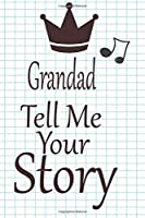 Grandad, tell me your story: A guided journal to tell me your memories,keepsake questions.This is a great gift to Dad,grandpa,granddad,father and uncle from family members, grandchildren life Birthday