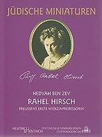 Rahel Hirsch: Preussens erste Medizinprofessorin