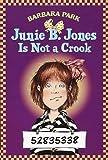 Junie B. Jones Is Not a Crook by Barbara Park (Jun 24 1997)