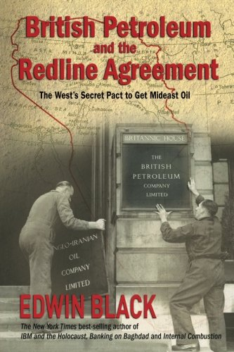 Download British Petroleum and the Redline Agreement: The West's Secret Pact to Get Mideast Oil 0914153153