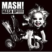 MASH! MASH UP!!!!!