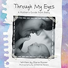 Through My Eyes—A Mother's Guide From Baby