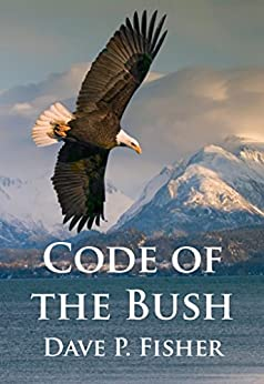 Code of the Bush by [Fisher, Dave P.]