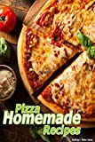 pizza, dominos pizza, pizza recipes, fruit pizza, pizza dough recipe, little caesars pizza, giovanni pizza, gino pizza, cici pizza, pizza recipes, pizza ... pizza recipes ever (English Edition)