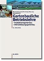 Gartenbauliche Betriebslehre: Produktionsgartenbau / Dienstleistungsgartenbau