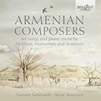 Armenian Composers - Art Songs & Piano Music by Mariam Sarkissian