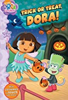 Trick or Treat, Dora! (Dora the Explorer)