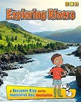 Exploring Rivers (Benjamin Blog and His Inquisitive Dog Investigation)