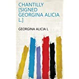 Chantilly [signed Georgina Alicia L.] (English Edition)