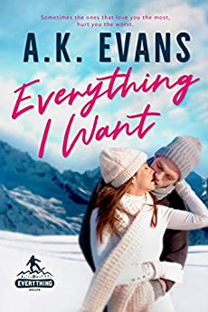 Everything I Want (The Everything Series Book 3) by [Evans, A.K.]
