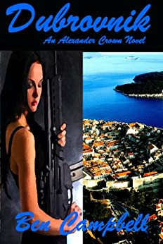 DUBROVNIK: Alexander Crown Trilogy, book 1 by [Campbell, Ben]