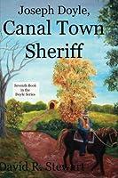 Joseph Doyle, Canal Town Sheriff