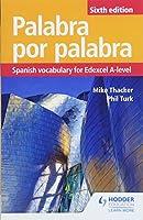 Palabra por Palabra Sixth Edition: Spanish Vocabulary for Edexcel A-level (Edexcel a Level)