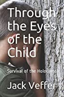 Through the Eyes of the Child: Survival of the Holocaust