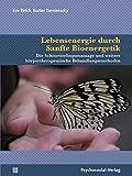 Lebensenergie durch Sanfte Bioenergetik: Die Schmetterlingsmassage und weitere koerpertherapeutische Behandlungsmethoden