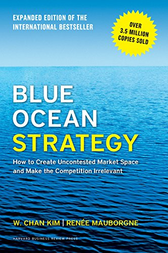 Blue Ocean Strategy, Expanded ...