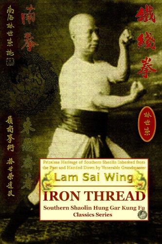 Iron Thread (Southern Shaolin Hung Gar Kung Fu Classics Series)