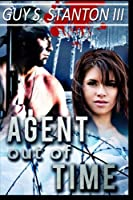 Agent Out of Time (Agents for Good)
