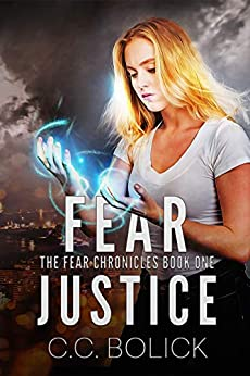 Fear Justice (The Fear Chronicles Book 1) by [Bolick, C.C.]