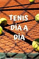 Tenis día a día: Diario de tenis| Cuaderno de tenis 132 páginas 6x9 pulgadas | Regalo para los chicos y chicas que practican el deporte del tenis| diario de deportes.