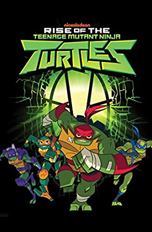 Rise of the Teenage Mutant Ninja Turtles (Rise of TMNT)