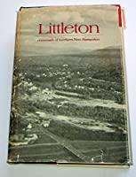 Littleton: Crossroads of Northern New Hampshire