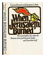 When Jerusalem Burned