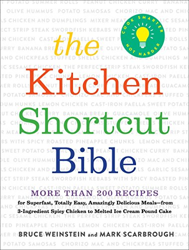 The Kitchen Shortcut Bible: More than 200 Recipes to Make Real Food Fast (English Edition)