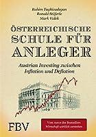 Oesterreichische Schule fuer Anleger: Austrian Investing zwischen Inflation und Deflation