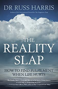 The Reality Slap: How to find fulfilment when life hurts by [Harris, Dr Russ]