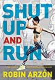 adidas ジャパン Shut Up and Run: How to Get Up, Lace Up, and Sweat with Swagger