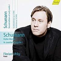 Schumann: Fruhe Werke in Zweiter Ausgabe I