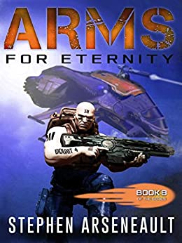 ARMS For Eternity: (Book 8) by [Arseneault, Stephen]