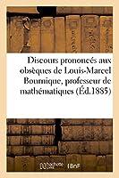 Discours Prononcés Aux Obsèques de Louis-Marcel Bournique, Professeur de Mathématiques, Nancy (Histoire)
