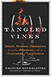 Tangled Vines: Greed, Murder, Obsession and an Arsonist in the Vineyards of California 画像