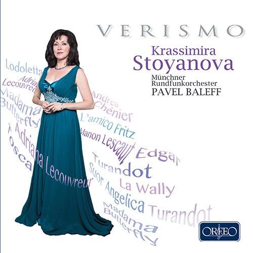 VERISMO クラッシミラ・ストヤノヴァ:ヴェリスモ・アリアを歌う