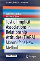 Test of Implicit Associations in Relationship Attitudes (TIARA): Manual for a New Method (SpringerBriefs in Psychology)