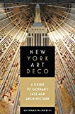 New York Art Deco: A Guide to Gotham's Jazz Age Architecture 画像