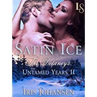 Satin Ice: The Delaneys: The Untamed Years II (Delaneys: The Untamed Years series Book 2) (English Edition)