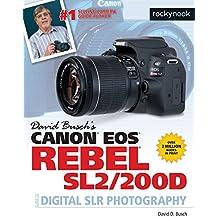 David Busch's Canon EOS Rebel Sl2/200d Guide to Digital Slr Photography