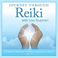Journey Through Reiki With Lisa Guyman: Complete T