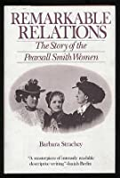 Remarkable Relations: The Story of the Pearsall Smith Women