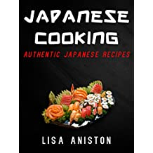 JAPANESE COOKING:: Authentic Japanese Recipes (Japanese Cookbook)