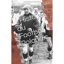 L'Histoire du Football Polonais: (1886-1946)