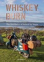 Whiskey Burn: The Distilleries of Ireland by Vespa