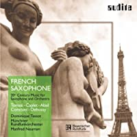French Saxophone 20th Ctry Music Saxophone & Orch by TOMASI / CAPLET / ABSIL / CONSTAN (2004-05-25)